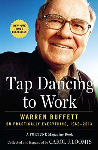 Tap Dancing to Work: Warren Buffett on Practically Everything, 1966-2013 [Carol J. Loomis] (Tapa Blanda)