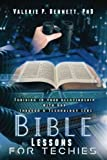 Bible Lessons for Techies: Thriving In Your Relationship with God Through a Technology Lens