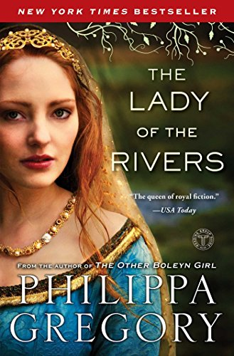 The Lady of the Rivers: A Novel (The Plantagenet and Tudor Novels)