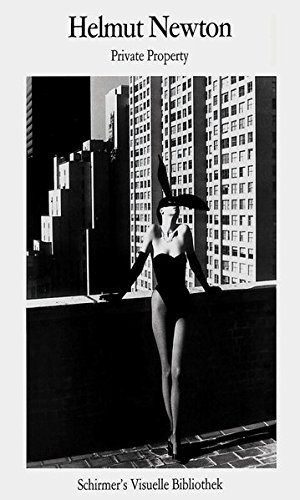 Helmut Newton: Private Property (Schirmer Visual Library)