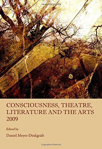 Consciousness, Theatre, Literature and the Arts 2009