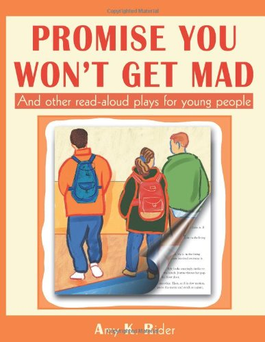 Download Promise You Won't Get Mad: And Other Read-Aloud Plays for Young People ebook