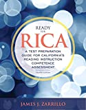 Ready for RICA: A Test Preparation Guide for California's Reading Instruction Competence Assessment (4th Edition)