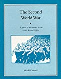 The Second World War : A Guide to Documents in the Public Record Office, Cantwell, John, 011440254X