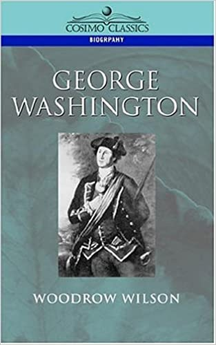 George Washington by Woodrow Wilson (2004-06-25)