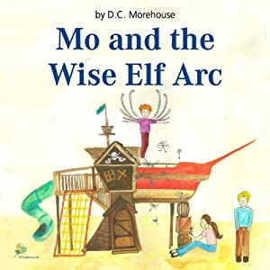 Mo and the Wise Elf Arc Audiobook