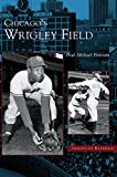 img - for Chicago's Wrigley Field book / textbook / text book