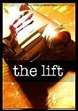 The Lift (2009) by Dylan Lee Brady; Florentina Duran; Mason Ross; Brady Starr; Anthony Cook; James Wolff; Megan Brown; Michael Dillon