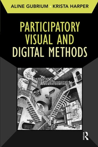 Participatory Visual and Digital Methods (Developing Qualitative Inquiry)