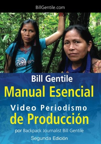 Bill Gentile Manual Esencial de Produccion Video Periodismo (Spanish Edition) [Mr. Bill Gentile] (Tapa Blanda)