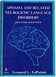 Aphasia and Related Neurogenic Language Disorders 9780865776227