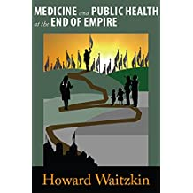 Medicine and Public Health at the End of Empire