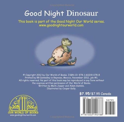 304c9e581f2f Good Night Dinosaur (Good Night Our World): Mark Jasper, Adam Gamble,  Cooper Kelly: 9781602190788: Amazon.com: Books