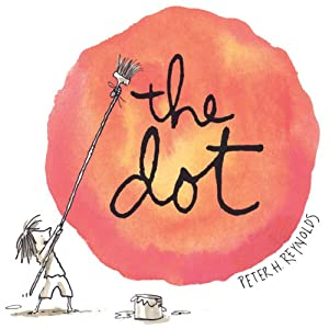 The Dot Audiobook by Peter H. Reynolds Narrated by Thora Birch