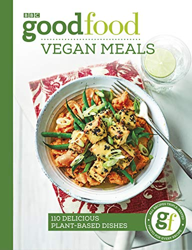 Good Food: Vegan Meals: 110 delicious plant-based dishes (Die Raw-küche)