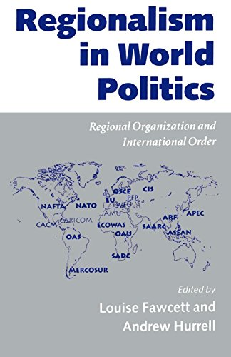 Regionalism in World Politics: Regional Organization and International Order