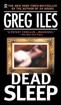 Dead Sleep (Mississippi Book 3) by [Iles, Greg]