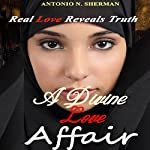 A Divine Love Affair | Antonio N Sherman