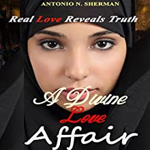 A Divine Love Affair Audiobook by Antonio N Sherman Narrated by Michelle Cunningham Heins