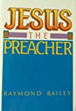 Jesus the Preacher, Bailey, Raymond, 0805460071