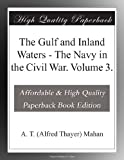 img - for The Gulf and Inland Waters - The Navy in the Civil War. Volume 3. book / textbook / text book