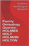 Family Genealogy Queries: HOLMES HOLT HOLMAN HOLTON