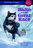Balto and the Great Race, Elizabeth Cody Kimmel, 0613211650
