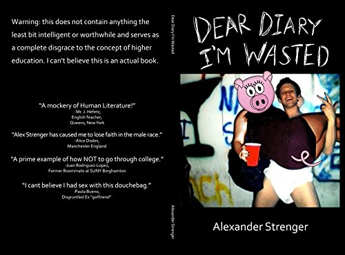 Amazon dear diary im wasted ebook alexander strenger dear diary im wasted by strenger alexander fandeluxe Choice Image