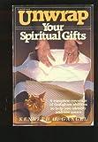 Unwrap Your Spiritual Gifts, Kenneth O. Gangel, 0882071025