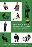 Sell Your Book, Script or Column, Gini Graham Scott, 0595450091