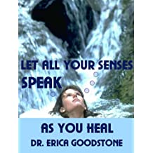 Let All Your Senses Speak - As You Heal (Heal Me ... Please Book 2)