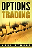 Options Trading: How YOU Can Make Money Trading Options: Even If You're A Bit Lazy (But Motivated)