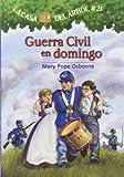 img - for La casa del  rbol # 21 Guerra civil en domingo / Civil War on Sunday (Spanish Edition) (La Casa Del Arbol / Magic Tree House) book / textbook / text book