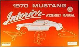 1970 Ford Mustang Interior Assembly Manual Reprint