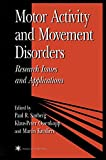 Motor Activity and Movement Disorders, Paul Sanberg and Klaus-Peter Ossenkopp, 1475759150
