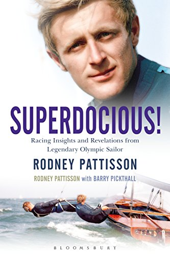 Pdf Outdoors Superdocious!: Racing Insights and Revelations from Legendary Olympic Sailor Rodney Pattisson
