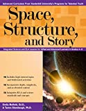 Space, Structure, and Story: Integrated Science and ELA Lessons for Gifted and Advanced Learners in Grades 4- (Advanced Cirriculum From Vanderbilt University's Program for Talented Youth)