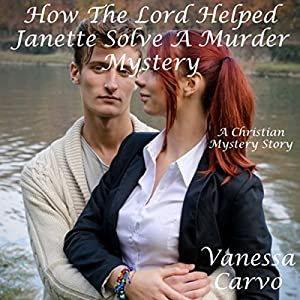 How the Lord Helped Janette Solve a Murder Mystery Audiobook