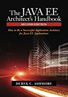 The Java EE Architect's Handbook, 2nd Edition Front Cover
