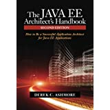 The Java Ee Architect's Handbook: How to Be a Successful Application Architect for Java Ee Applications