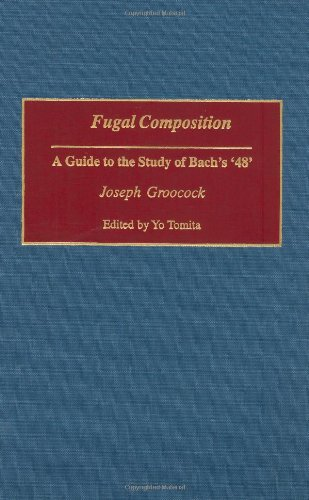 Fugal Composition: A Guide to the Study of Bach's '48' (Contributions to the Study of Music & Dance) by Brand: Praeger