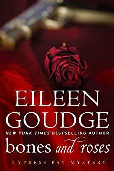Bones and Roses (Cypress Bay Mysteries Book 1) by [Goudge, Eileen]