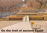 On the Trail of the Ancient Egypt 2018: On the Trail of the Ancient Egypt in Thebes West and Thebes East (Calvendo Places)