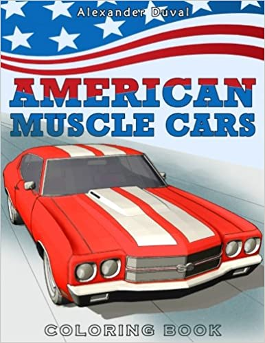 American Muscle Cars Coloring Book Happy Alexander Duval 9781523643202 Amazon Books