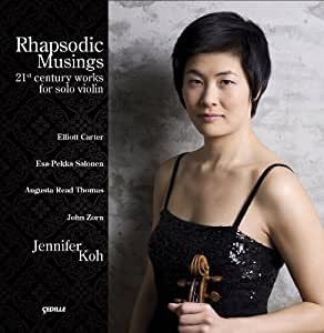 Rhapsodic Musings: 21st Century Works for Solo Violin