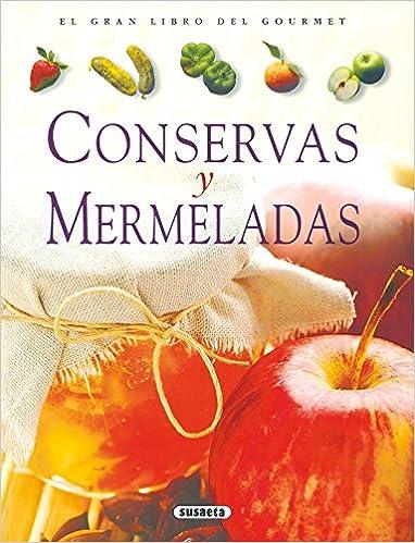 Conservas Y Mermeladas (El Gran Libro Del Gourmet): Amazon.es: Jean-Marc Heneuy, Equipo Susaeta: Libros