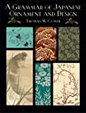 A Grammar of Japanese Ornament and Design (Dover Pictorial Archive)
