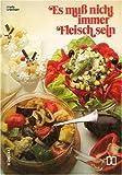 Es muss nicht immer Fleisch sein (German Edition)
