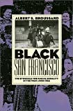 Black San Francisco : The Struggle for Racial Equality in the West, 1900-1954, Broussard, Albert S., 070060684X