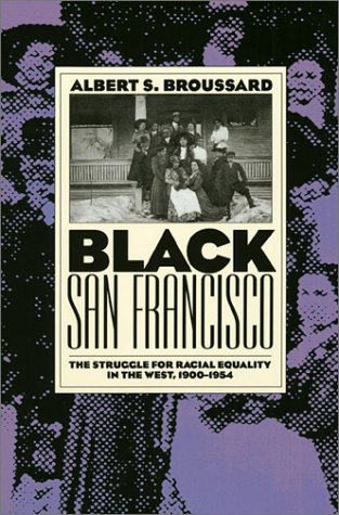Black San Francisco: The Struggle for Racial Equality in the West, 1900-1954